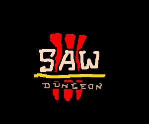 Saw III DUNGEON