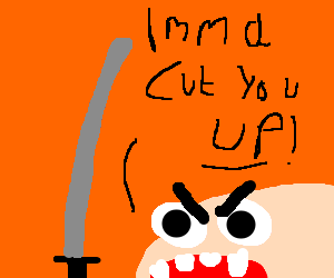 Imma cut you up