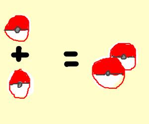 1 pokeball + 1 pokeball = 2 pokeballs