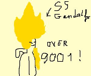 Super saiyan Gandalf OVER NINE THOUSAND