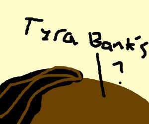 Tyra Bank's forehead