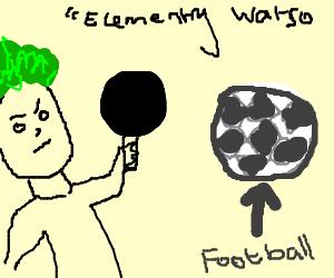 Greenhaired Sherlock inspects soccerball