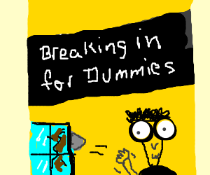 Breaking and Entering for dummies
