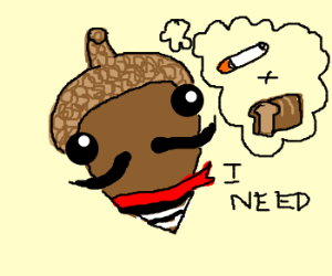 French acorn needs a cigarette and bread