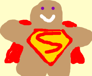 Gingerbread man thinks he's super!