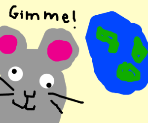 Crazy mice wants world