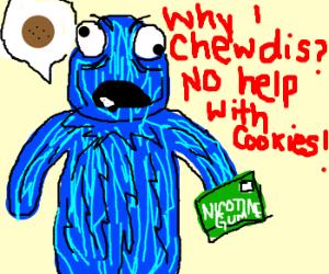 Cookie Monster eats nicotine gum