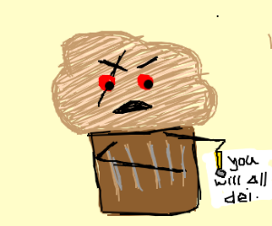 "Evil muffinman can't spell ""die"""