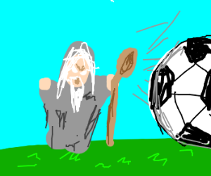 Gandalf tries to play soccer angry