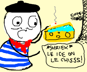 *shreeek* 'My cheese is covered in ice'