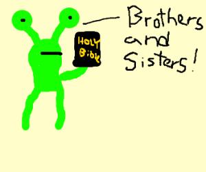 Alien Preaches word of God