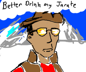 Better drink my own Jarate