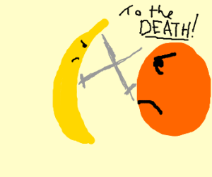Banana fighting Orange TO THE DEATH