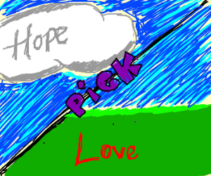 Choice between hope clouds or love grass