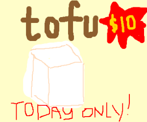 tofu only 10$ today