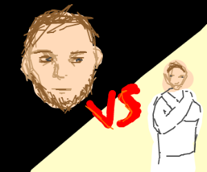 Bearded guy vs. crazy guy?