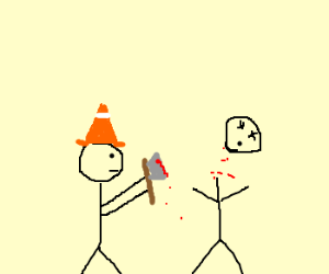 Conehead chopped off mans head with axe