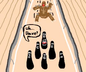 bowling pin sees impending DOOM
