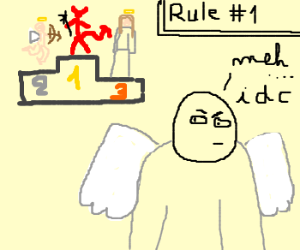 Rule #1: Angel doesn't care about losing