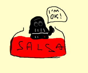 darth vader saying he's ok in hot salsa