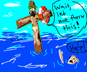 Jesus fails to help a drowning guy
