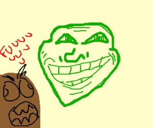green troll abuses brown something