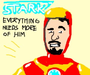 Everything needs more Tony Stark