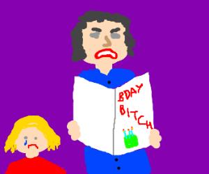 Angry mum dislikes daughters birday card