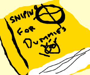 Sniping for Dummies book.