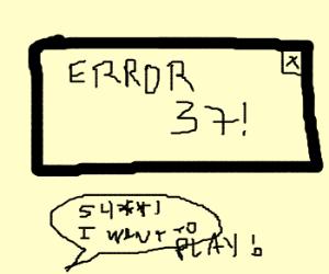 Freckin' Error37! I wanna play nao!