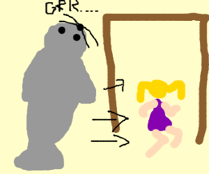 Giant seal chases little girl thru door.