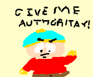 eric cartman wants more authority