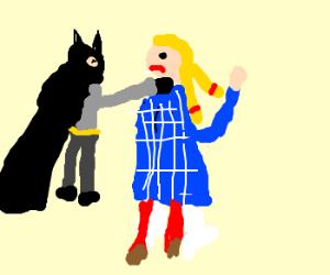 Batman does not like dorothy