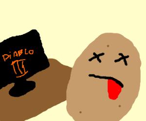 Potato dies while playing Diablo.