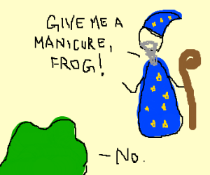 Toad refuses to do manicure for wizard.
