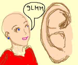 "Bald lady whispers ""9LMM"" in giant ear."
