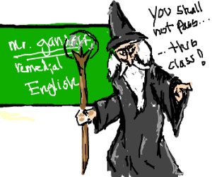 Gandalf teaches remedial Engl to Balrogs