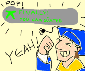 Achievement unlocked: graduation