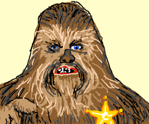 Sherif Chewbacca is after YOU