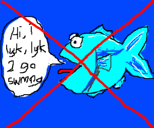 Text speak from blue fish not allowed