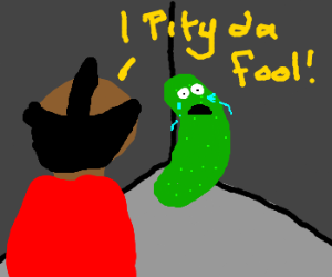 Mr T. corners crying pickle