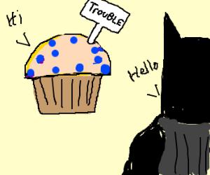 Trouble Muffin meets Batman