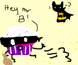 Troublesome cupcake says hi to batman