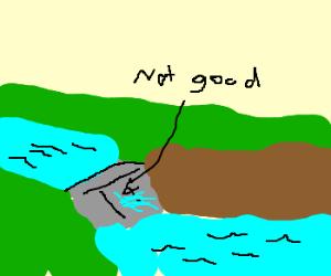 Leaking dam.