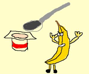Mah spoon is too big! I... AM A BANANA!
