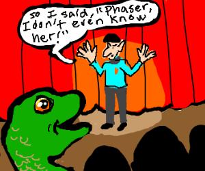 Lizards enjoy Spock's stand-up comedy