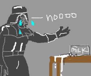 Darth Vader cries over spilled milk