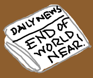 Newspaper predicts end of world is near!