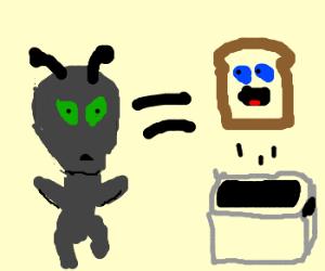 alien equals toast face.