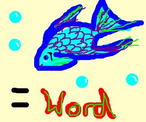 fishbird is the word